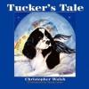 Tucker's Tale - Christopher Walsh, Vanda Lavar