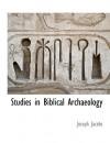 Studies in Biblical Archaeology - Joseph Jacobs