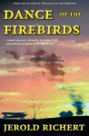 Dance of the Firebirds: A Shattering Novel of Love, Murder, Female Genital Mutilation, Terrorism and British Government Intrigue at the Highest Level. - Jerold Richert