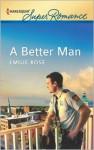 A Better Man (Harlequin Super Romance) - Emilie Rose