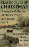 Classic Tales of Christmas: A Yuletide Collection of Stories, Poems, and Essays - Annotated for Modern Readers - Daniel H. Vimont, Harrison Morris, Alphonse Daudet, John Fox Jr., Max Beerbohm, Henry Wadsworth Longfellow, Richmal Crompton, Christina Rossetti, Georg Schuster
