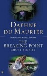 The Breaking Point: Short Stories - Daphne du Maurier, Sally Beauman