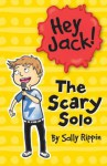 Hey Jack!: The Scary Solo - Sally Rippin