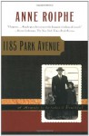 1185 Park Avenue: A Memoir - Anne Roiphe