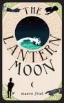 The Lantern Moon - Maeve Friel
