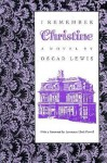 I Remember Christine: (A Novel) - Oscar Lewis, Lawrence Clark Powell