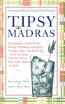 Tipsy in Madras: A complete guide to 80s preppy drinking, including *proper attire *cocktails for - Matt Walker, Marissa Walsh