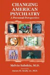 Changing American Psychiatry: A Personal Perspective - Melvin Sabshin, James Scully