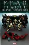 Fear Itself: Deadpool/Fearsome Four - Christopher Hastings, Brandon Montclare, Bong Dazo, Michael W. Kaluta