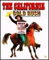 The California Gold Rush: West With The Forty Niners - Elizabeth Van Steenwyk