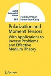 Polarization and Moment Tensors: With Applications to Inverse Problems and Effective Medium Theory (Applied Mathematical Sciences) - Habib Ammari, Hyeonbae Kang