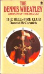 The Hell-Fire Club (The Dennis Wheatley library of the occult) - Donald McCormick