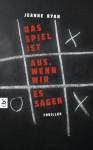 Das Spiel ist aus, wenn wir es sagen (German Edition) - Jeanne Ryan, Tanja Ohlsen