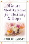 Minute Meditations for Healing And Hope - Emilie Barnes