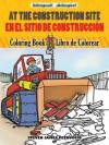 At the Construction Site/En la obra de construcción: Bilingual Coloring Book - Steven James Petruccio, Oscar Gongora