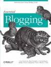 Essential Blogging: Selecting and Using Weblog Tools - Cory Doctorow, Rael Dornfest, Scott Johnson, Benjamin Trott, Mena G. Trott