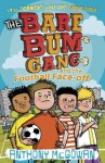 The Bare Bum Gang and the Football Face-Off - Anthony McGowan, Frances Castle