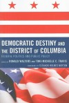 Democratic Destiny and the District of Columbia: Federal Politics and Public Policy - Ronald W. Walters