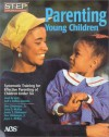 Parenting Young Children: Systematic Training for Effective Parenting of Children Under Six - Don C. Dinkmeyer Sr., Don Dinkmeyer Jr.
