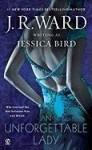 An Unforgettable Lady - Jessica Bird, J.R. Ward