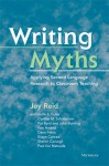 Writing Myths: Applying Second Language Research to Classroom Teaching - Joy Reid