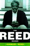 The Reed Reader - Ishmael Reed