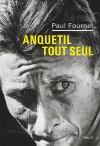 Anquetil tout seul - Paul Fournel