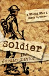 Soldier: a World War I Story in Verse - Jordan Taylor
