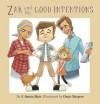 Zak and His Good Intentions - J. Samia Mair, Omar Burgess