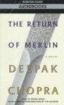 The Return of Merlin - Deepak Chopra