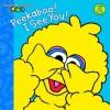 Peekaboo! I See You! (Sesame Street) - Wendy Cheyette Lewison