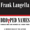 Dropped Names: Famous Men and Women As I Knew Them (Audio) - Frank Langella