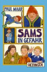 Sams in Gefahr - Paul Maar