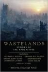 Wastelands: Stories of the Apocalypse - Richard Kadrey, James Van Pelt, John Joseph Adams, Stephen King