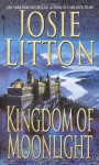 Kingdom of Moonlight (Medieval Trilogy) - Josie Litton