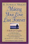 Making Your Love Last Forever: A Book for Couples - H. Norman Wright