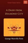A Dash from Diamond City - George Manville Fenn