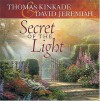 Secret of the Light (Kinkade, Thomas) - Thomas Kinkade, David Jeremiah