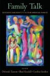 Family Talk: Discourse and Identity in Four American Families - Deborah Tannen, Shari Kendall, Cynthia Gordon