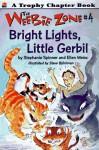 Bright Lights, Little Gerbil - Stephanie Spinner, Ellen Weiss