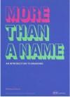 More Than A Name: An introduction to branding - Melissa Davis, Jonathan Baldwin
