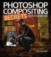 Photoshop Compositing Secrets: Unlocking the Key to Perfect Selections & Amazing Photoshop Effects for Totally Realistic Composites - Matt Kloskowski