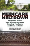 Medicare Meltdown: How Wall Street and Washington are Ruining Medicare and How to Fix It - Rosemary Gibson, Janardan Prasad Singh