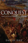 Conquest: How Societies Overwhelm Others - David Day