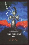 The Element Of Evil (The Element Series) - Linda Sawicki