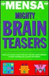 Mensa publications mighty brain teasers - Robert Allen, Carolyn Skitt, Dave Chatten