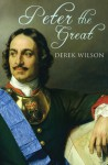 Peter the Great - Derek Wilson