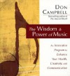 The Wisdom and Power of Music: An Innovative Program to Enhance Your Health, Creativity, and Communication - Don G. Campbell