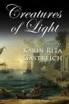 Creatures of Light - Karin Rita Gastreich