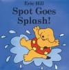 Spot Goes Splash - Eric Hill